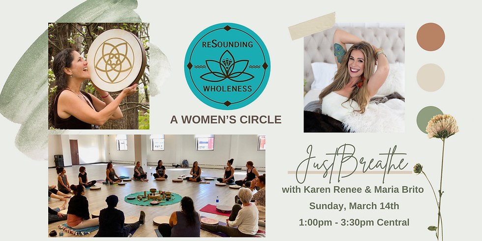 ReSounding Wholeness | A Women's Circle - Just Breathe