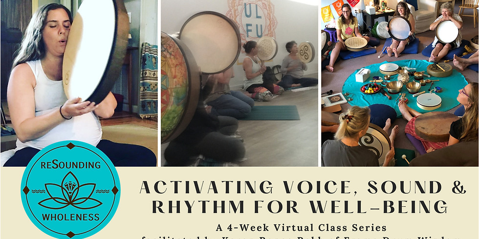 Activating Voice, Sound & Rhythm for Well-Being | 4-week Class Series