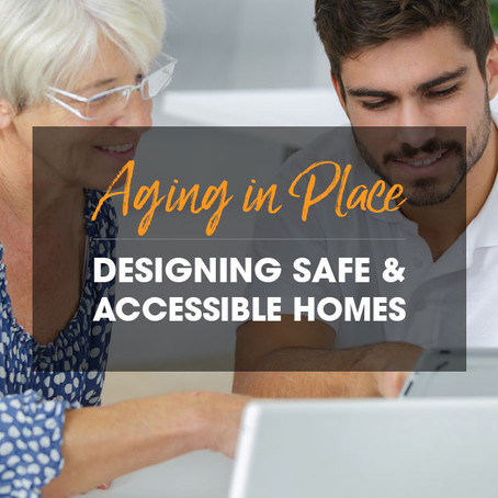 Aging in Place Design Checklist: How to Design Safe & Accessible Homes
