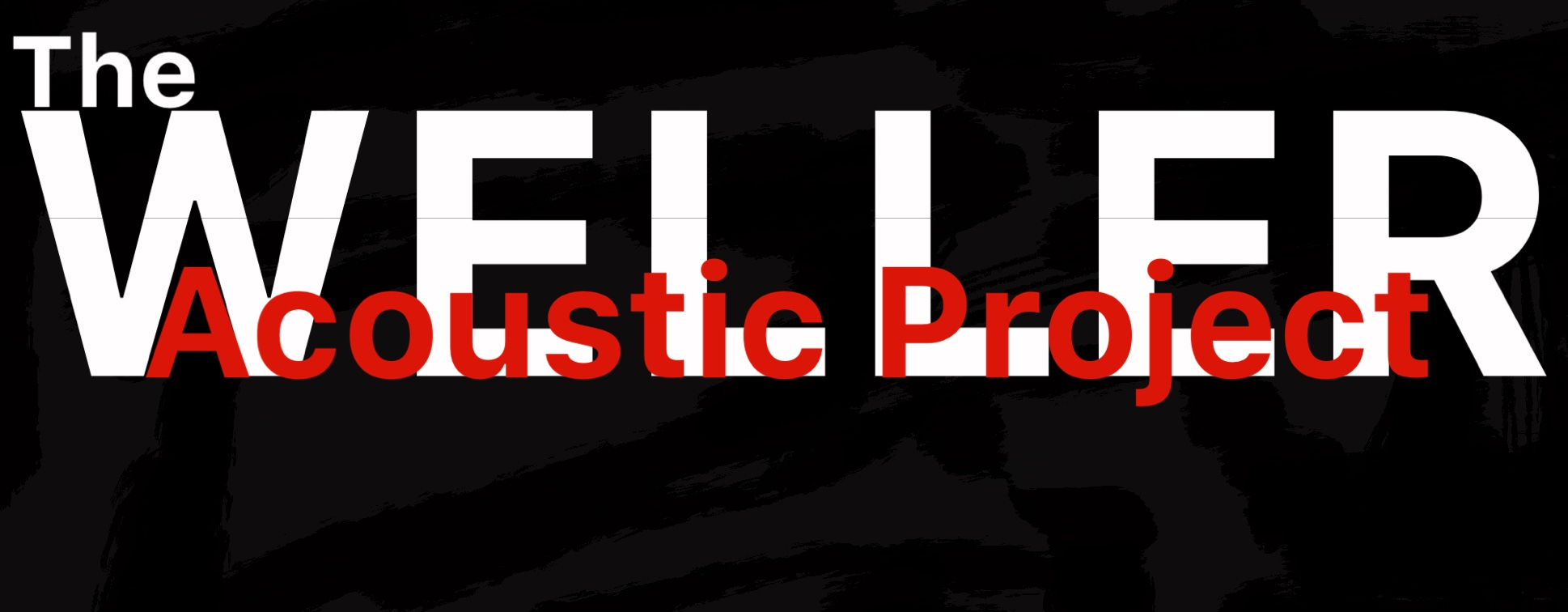 Weller Acoustic Project