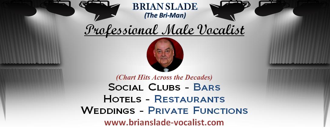 Brian Slade Vocalist