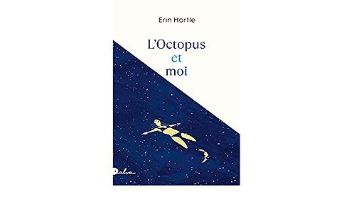 L'octopus et moi, Erin Hortle