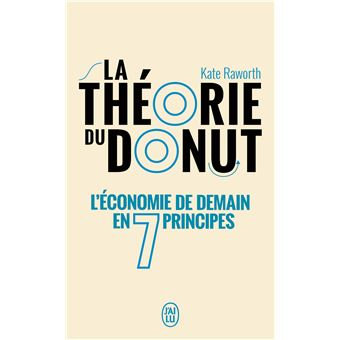 La théorie du donut : L'économie de demain en 7 principes, Kate Raworth