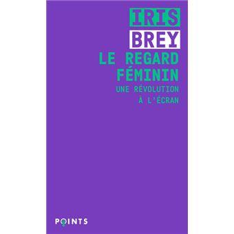 Le regard féminin, Iris Brey