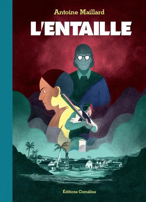 L'entaille, Antoine Maillard