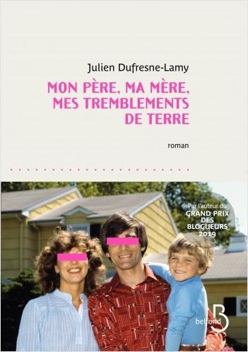 Julien DUFRESNE-LAMY - Mon père, ma mère, mes tremblements de terre