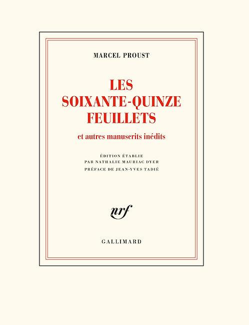 Les soixante-quinze feuillets et autres manuscrits inédits, Marcel Proust