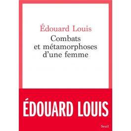 Combats et métamorphoses d'une femme, Edouard Louis
