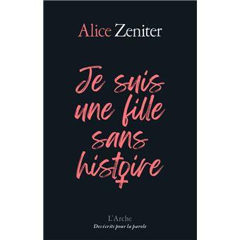 Je suis une fille sans histoire, Alice Zeniter
