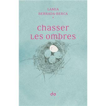 Chasser les ombres, Lamia Berrada-Berca