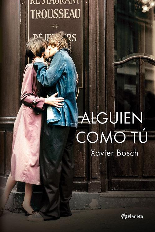 Alguien como tú, Xavier Bosch