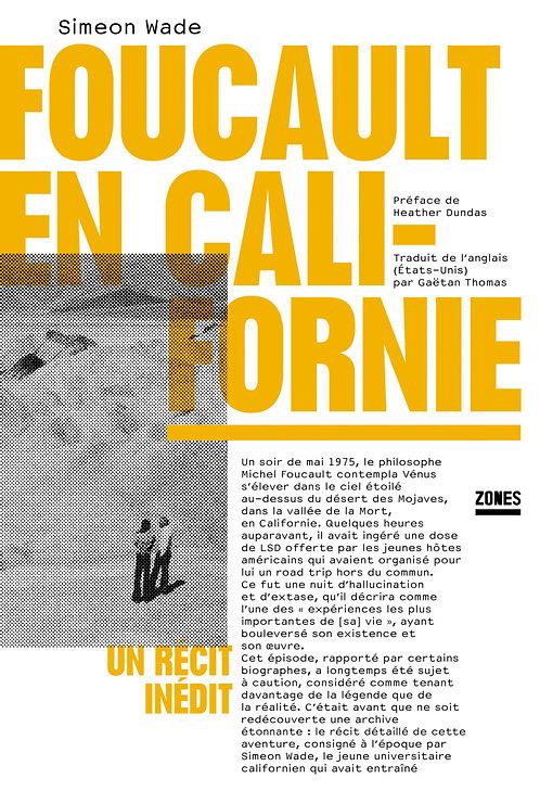 Foucault en Californie: un récit inédit, Simeon Wade