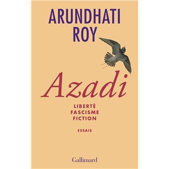 Azadi : liberté, fascisme, fiction, Arundhati Roy