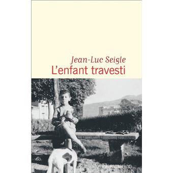 L'Enfant travesti, Jean-Luc Seigle