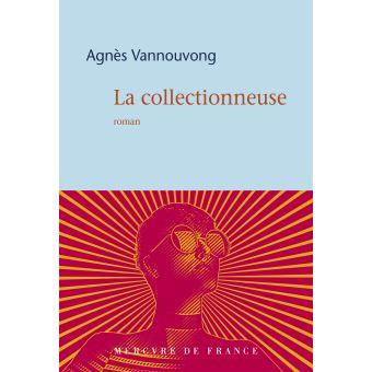 La Collectionneuse, Agnès Vannouvong