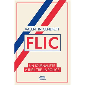 Flic, Valentin Gendrot