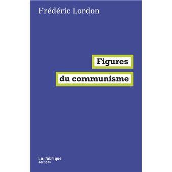 Figures du communisme, Frédéric Lordon