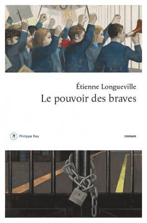 Le pouvoir des braves, Etienne Longueville