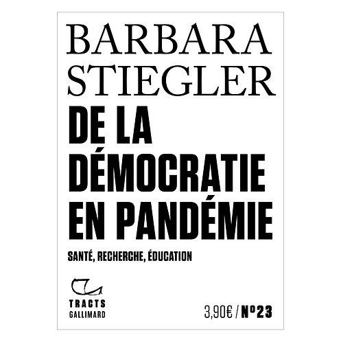 De la démocratie en Pandémie, Barbare Steigler