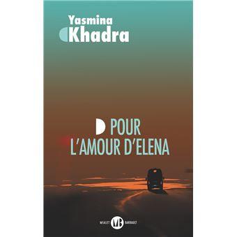 Pour l'amour d'Elena, Yasmina Khadra