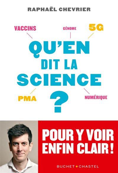 Qu'en dit la science? Raphaël Chevrier