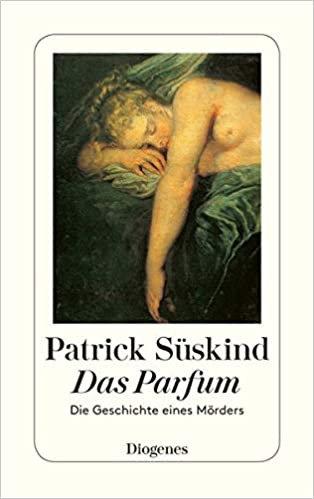 Das Parfum : Die Geschichte eines Mörders, Patrick Süskind