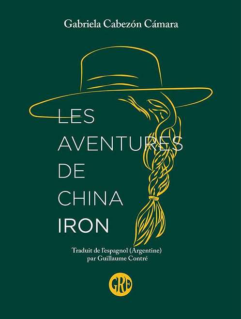 Les aventures de China Iron, Gabriela Cabezón Cámara