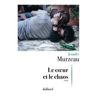 Le coeur et le chaos, Jennifer Murzeau