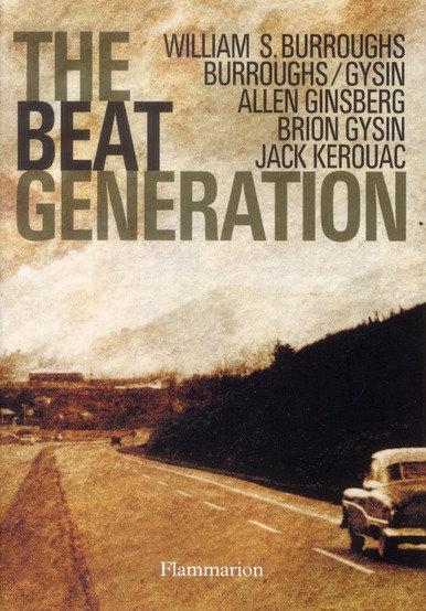 The beat generation, Burroughs, Gysin, Ginsberg, Kerouac