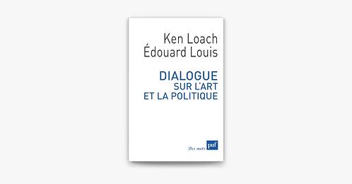 Dialogue sur l'art et la politique, Ken Loach et Edouard Louis