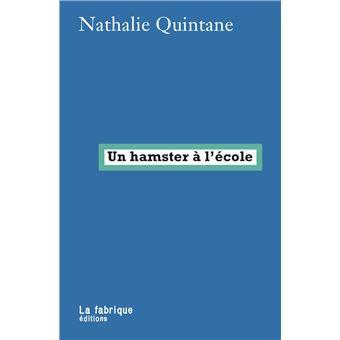 Un hamster à l'école, Nathalie Quintane