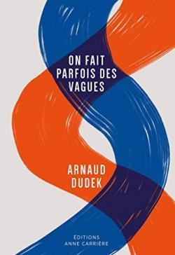 Arnaud DUDEK - On fait parfois des vagues