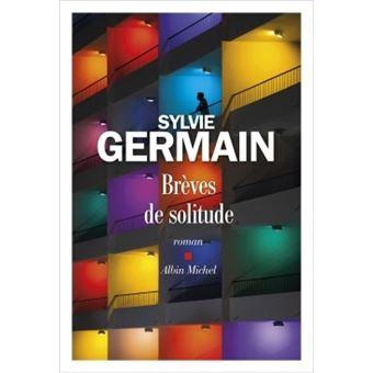 Brèves de solitude, Sylvie Germain
