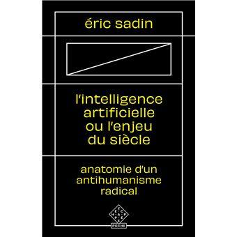 L'intelligence artificielle ou l'enjeu du siècle, Eric Sadin