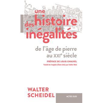 Une Histoire des inégalités de l'âge de pierre au XXI° siècle, Walter Scheidel