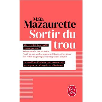 Sortir du trou, Maïa Mazaurette