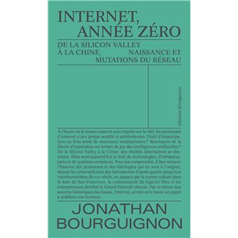 Internet, année zéro ; de la Silicon Valley à la Chine, Jonathan Bourguignon