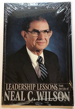 Leadership Lessons From the Life of Neal C. Wilson by Myrna Tetz
