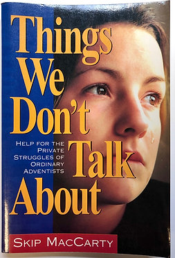 Things We Don't Talk About by Skip MacCarty
