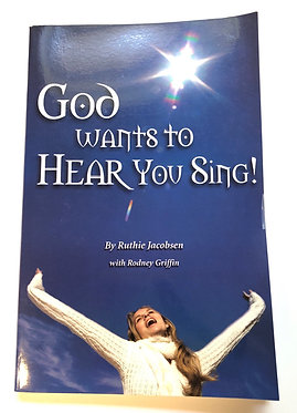 God Wants to Hear You Sing by Ruthie Jacobsen