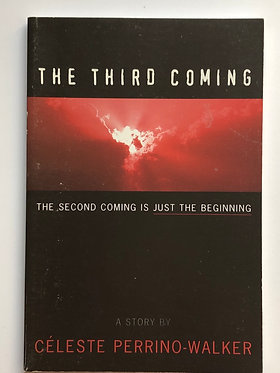 The Third Coming by Celeste Perrino-Walker
