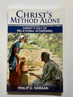 Christ's Method Alone by Philip Samaan