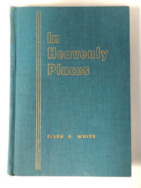 In Heavenly Places by Ellen G. White