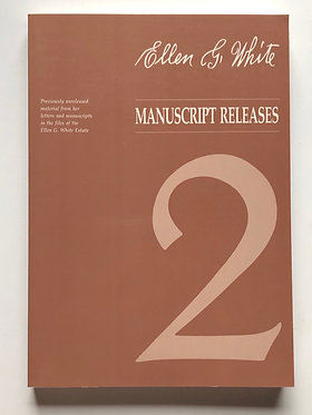 Ellen G. White Manuscript Releases Vol 2