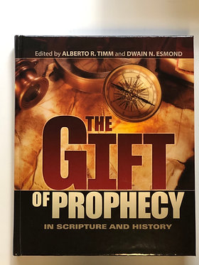 The Gift of Prophecy by Alberto R. Timm and Dwain N. Esmond