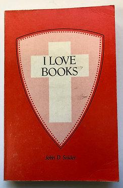 I Love Books by John D. Snider