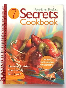 7 Secrets Cookbook by Neva & Jim Brackett