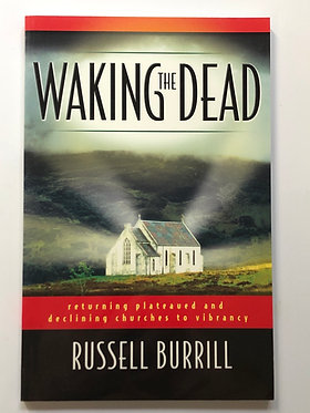 Waking the Dead by Russell Burrill