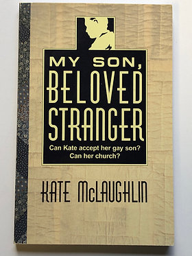 My Son, Beloved Stranger by Kate McLaughlin