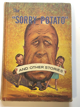 """The """"Sorry Potato"""" and Other Stories by Lilith Sanford Rushing"""